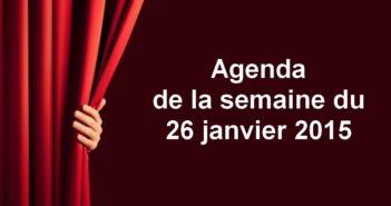 Agenda de la semaine du 26 janvier 2015