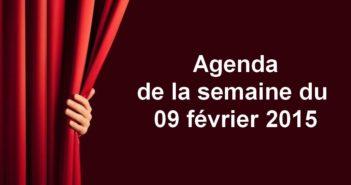 Agenda de la semaine du 09 février 2015