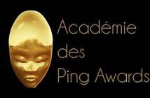 Les Ping Awards ont désormais leur Académie !