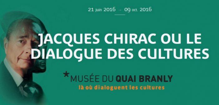 [Exposition] Jacques Chirac ou le dialogue des cultures