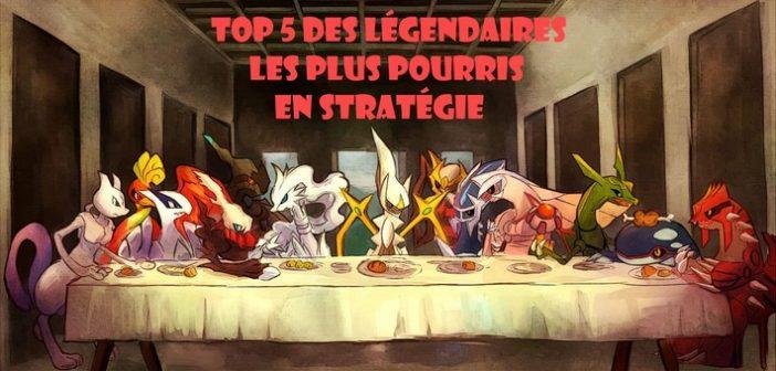 Top 5 des Pokémon légendaires les plus pourris en stratégie !
