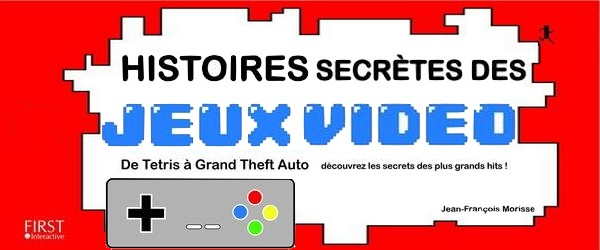 Histoires Secrètes des Jeux Vidéo_image