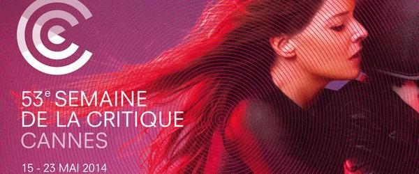 Cannes 2014 : la sélection de La Semaine de la Critique