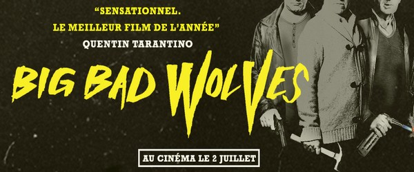Big Bad Wolves : soyez prêts !