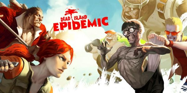 Dead Island  Epidemic accessible en bêta