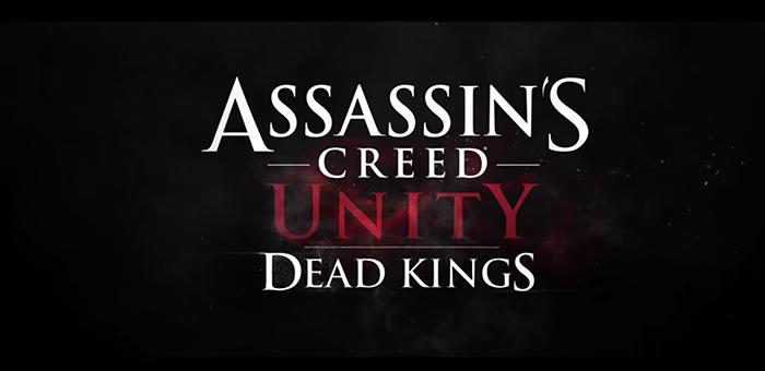 Assassin's Creed Unity : Dead Kings daté