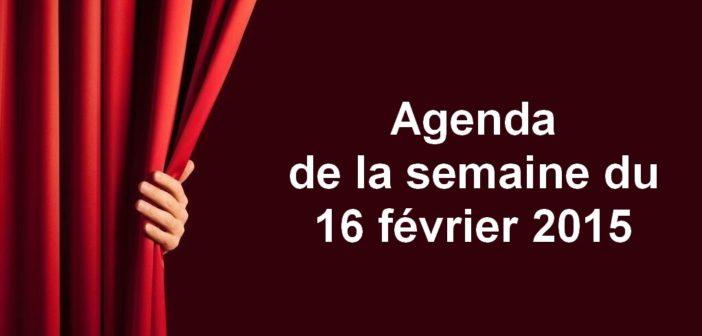 Agenda de la semaine du 16 février 2015