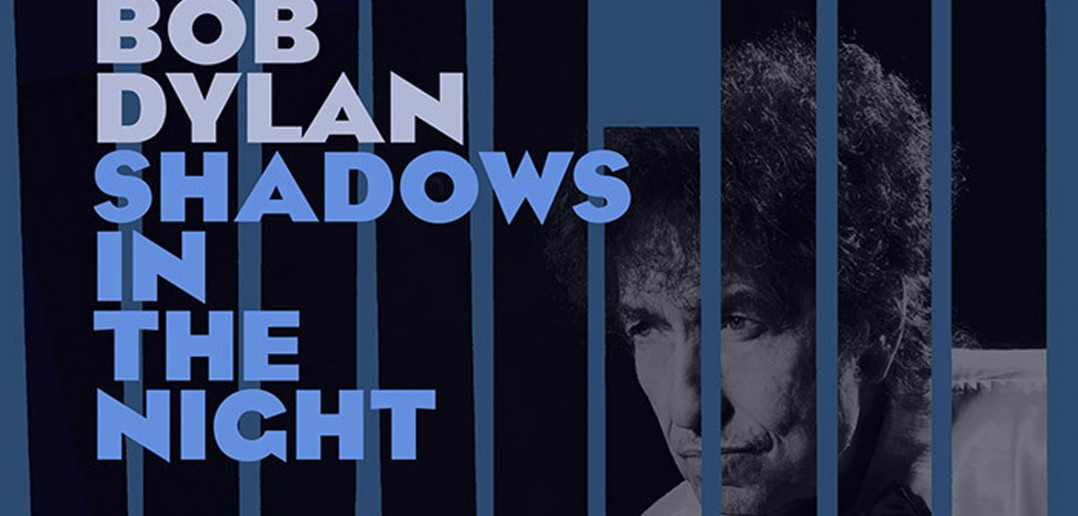 [Critique] Shadows in The Night : quand Dylan reprend Sinatra