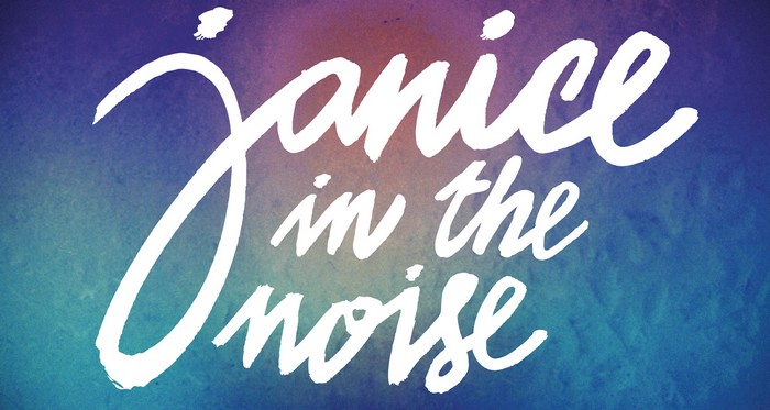 Janice In the Noise, On veut plus de bruit !