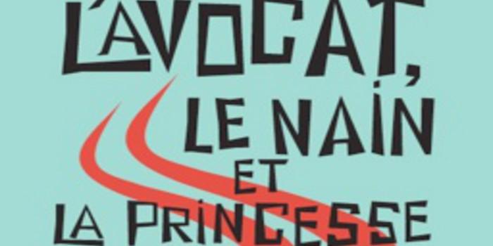 [Critique Livre] L'Avocat, le Nain et la Princesse Masquée