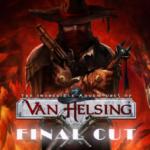 Final Cut ou l'apogée de la saga Van Helsing_