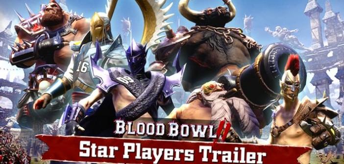 Les Star Players font leur entrée sur le terrain de Blood Bowl 2