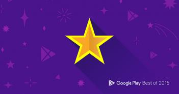 Best of 2015 : Google Play récompense ses meilleures applis !