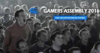 La Gamers Assembly 2016 : les dates et les inscriptions ouvertes !
