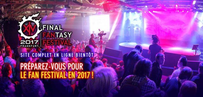 Le FINAL FANTASY XIV Fan Festival 2017 : date et lieu dévoilés !