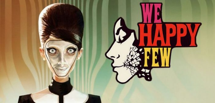 "Avez vous pris votre ""joie"" ? We Happy Few en early acces !"