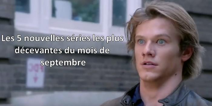 Les 5 nouvelles séries les plus décevantes de septembre