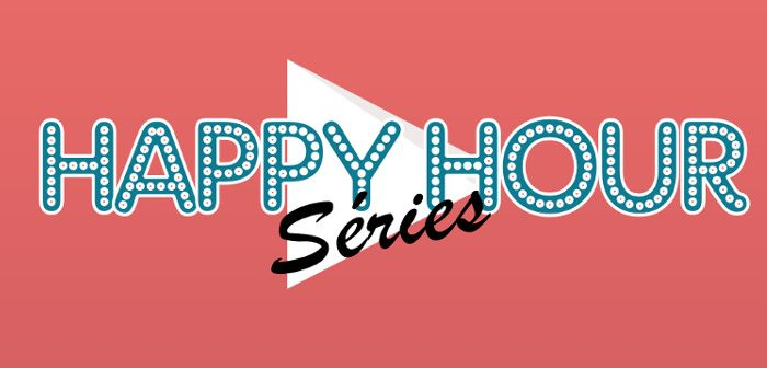 Happy Hour Séries : demandez le programme !