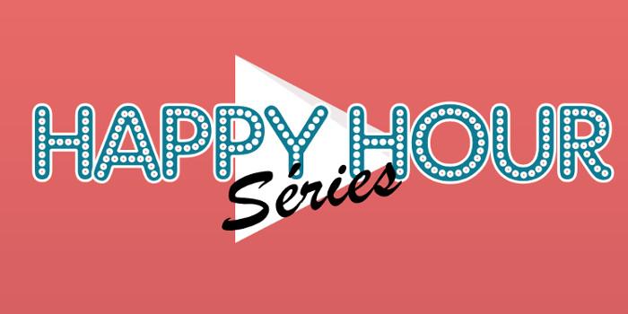 Happy Hour Séries : demandez le programme !