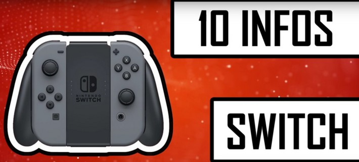 10 infos essentielles sur la Nintendo Switch, en vidéo !