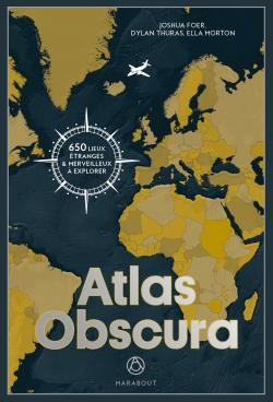 [Critique Livre] Atlas Obscura le monde comme vous ne l'avez jamais vu