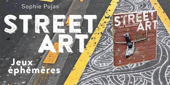 Critique Livre Street Art Jeux Ephemeres Vous Ne Regarderez Plus