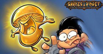 Shakes & Fidget met en jeu son Champignon d'or à 25 000€ !