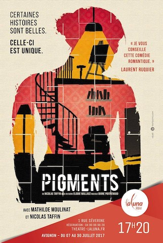[Avignon 2017] Pigments une comédie romantique qui vous touche en plein cœur1