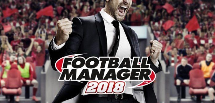 [Test] Football Manager 2018 : l'homme derrière le joueur
