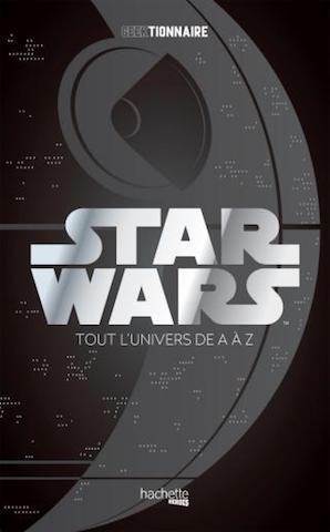 [Critique Livre] Avec Star Wars la galaxie de A à Z, Les derniers Jedi n'ont qu'à bien se tenir