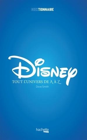 [Critique Livre] Disney, tout l'univers de A à Z une édition française ratée