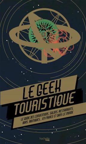 [Critique Livre] Le geek touristique-le Routard 2.0