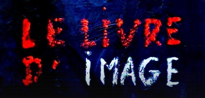 Cannes 2018 - Critique Le Livre d'image : Godard nous enterrera tous