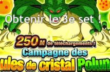 Dragon Ball Z Dokkan Battle : comment obtenir le 3e set des boules de cristal Polunga 250M