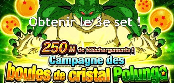 Dragon Ball Z Dokkan Battle : comment obtenir le 3e set des boules de cristal Polunga 250M