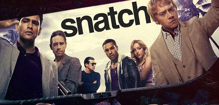 Critique Snatch saison 2 : Lock, Stock and Casa de Papel !