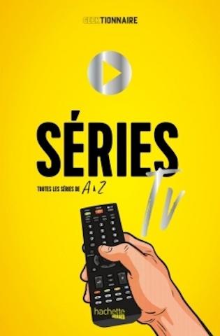 Critique Livre - Séries TV, toutes les séries de A à Z