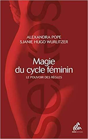 Critique Livre - Magie du cycle féminin et si nous fixions de nouvelles règles2