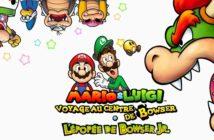 Test Mario & Luigi Voyage au Centre de Bowser, encore un bon remake