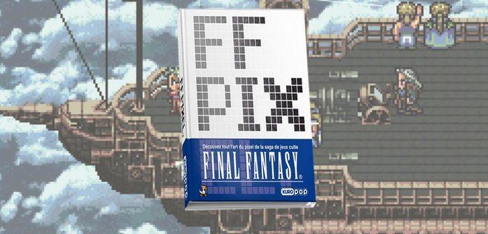Critique livre FF Pix l'art du pixel de Final Fantasy ou, mon livre d'image tristement pixelisé