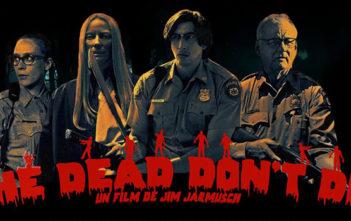 Sortie Blu-ray & DVD - The Dead Don't Die : mélancolique réussite