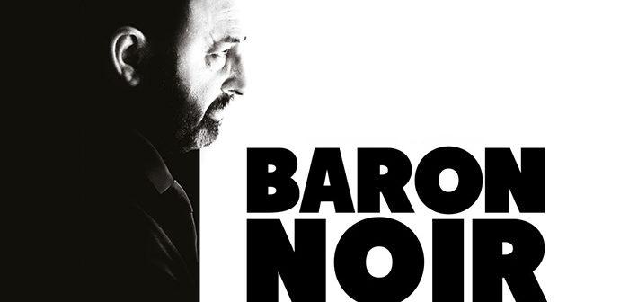 Critique Baron Noir saison 3 : vive la démocratie, vive la France