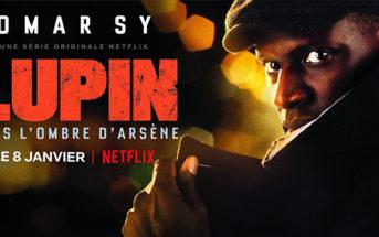 Critique Lupin, dans l'ombre d'Arsène Partie 1 : timide lettre d'amour