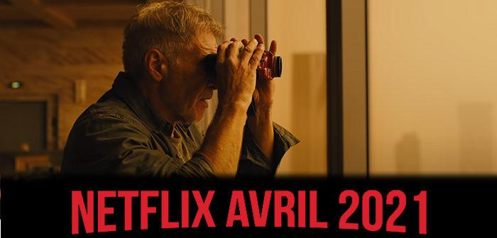 Netflix : ce qui nous attend en avril 2021
