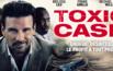 Concours Toxic Cash 3 codes VOD à gagner !